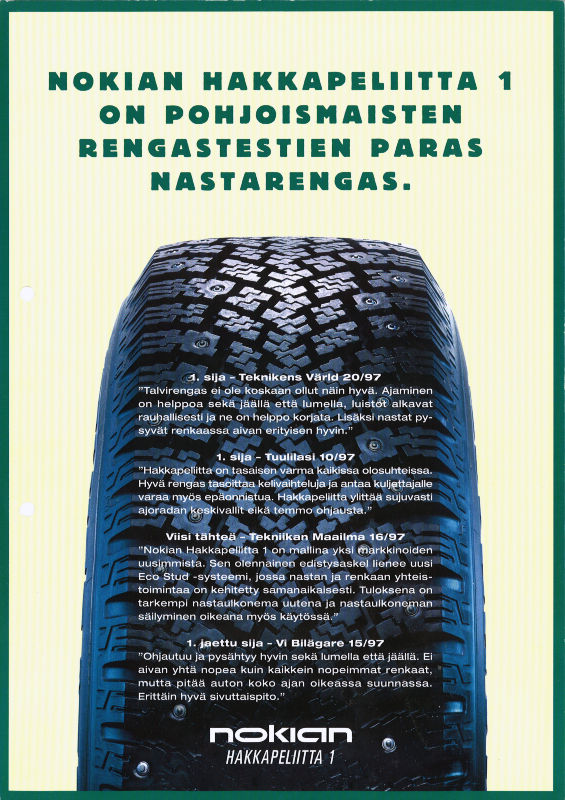 Nokian Hakkapeliitta 1 was a household name in magazine tests; the best studded tyre in all Nordic tyre tests.