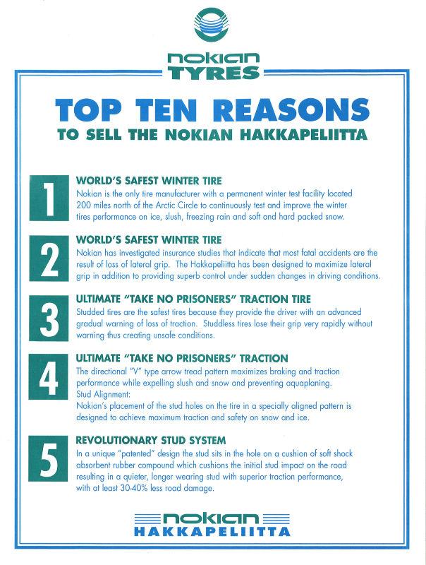 Numero yksi: Hakkapeliitta on maailman turvallisin talvirengas. Kohta kaksi: Hakkapeliitta on maailman turvallisin talvirengas.